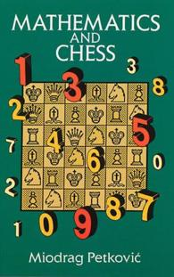 Mathematics and Chess : 110 Entertaining Problems and Solutions