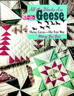 All the Blocks Are Geese : Flying Geese - the Fast Way