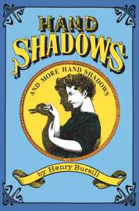 Hand Shadows and More Hand Shadows : A Series of Novel and Amusing Figures Formed by the Hand (Reprint)