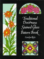 Traditional Doorways Stained Glass Pattern Book (Dover Pictorial Archive Series)