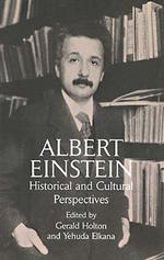 Albert Einstein : Historical and Cultural Perspectives : the Centennial Symposium in Jerusalem