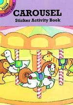 Carousel Sticker Activity Book (Dover Little Activity Books)