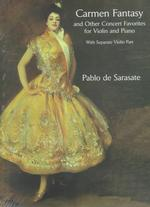Carmen Fantasy and Other Concert Favorites for Violin and Piano : With Separate Violin Part