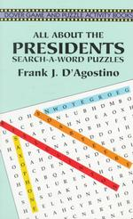 All about the Presidents : Search-A-Word Puzzles