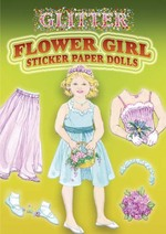 Glitter Flower Girl Sticker Paper Doll (Dover Little Activity Books Paper Dolls) -- Paperback / softback