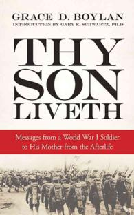 Thy Son Liveth : Messages from a World War I Soldier to His Mother from the Afterlife (Reprint)
