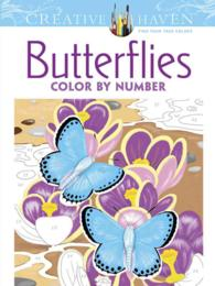 Butterflies Color by Number Coloring (Creative Haven Coloring Books) (CLR CSM)