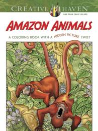 Amazon Animals Adult Coloring Book : A Coloring Book with a Hidden Picture Twist (Creative Haven) (CLR CSM)