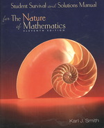 Student Survival and Solutions Manual for Smith's Nature of Mathematics, 11th