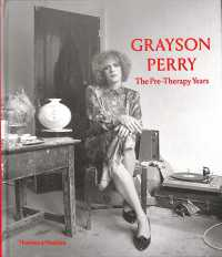 Grayson Perry : The Pre-therapy Years