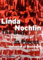 The Body in Pieces : The Fragment as a Metaphor of Modernity (The Walter Neurath Memorial Lectures, Number 26)