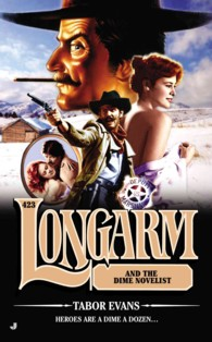 Longarm and the Dime Novelist (Longarm)
