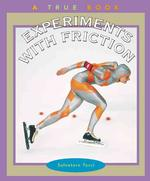 Experiments with Friction (True Books)