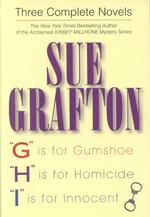 Sue Grafton Three Complete Novels : G Is for Gumshoe/H Is for Homicide/I Is for Innocent