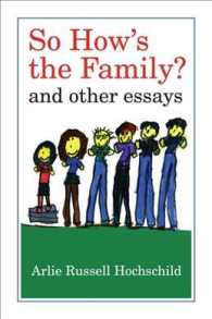 A.ホックシールド著/家族論集<br>So How's the Family? : And Other Essays (1ST)