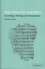 The Derveni Papyrus : Cosmology, Theology and Interpretation (1ST)