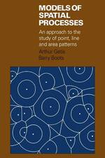 Models of Spatial Processes : An Approach to the Study of Point, Line and Area Patterns (Cambridge Geographical Studies) (1ST)