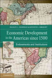 南北アメリカの経済発展:1500年以降<br>Economic Development in the Americas since 1500 : Endowments and Institutions (Nber Series on Long-term Factors in Economic Development)
