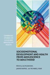 Socioemotional Development and Health from Adolescence to Adulthood (Cambridge Studies on Child and Adolescent Health) (1ST)