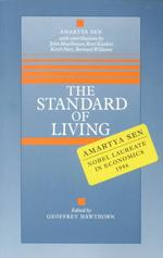 The Standard of Living : Tanner Lectures, Clare Hall, Cambridge 1985