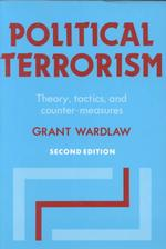 Political Terrorism : Theory, Tactics, and Counter-Measures (2 REV EXP)