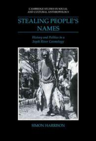 Stealing People's Names : History and Politics in a Sepik River Cosmology (Cambridge Studies in Social and Cultural Anthropology)