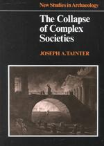 The Collapse of Complex Societies (New Studies in Archaeology) (Reprint)
