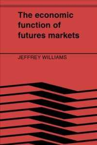 The Economic Function of Futures Markets (Reprint)