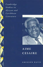 Aime Cesaire (Cambridge Studies in African & Caribbean Literature)