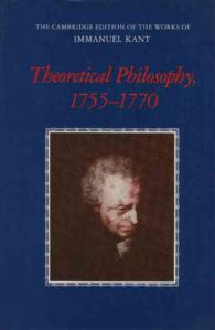 Theoretical Philosophy, 1755-1770 [the Cambridge Edition of the Works of Immanuel Kant]