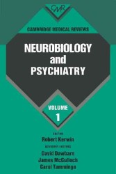 Neurobiology and Psychiatry (Cambridge Medical Reviews: Neurobiology and Psychiatry)