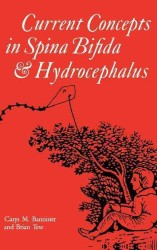 Current Concepts in Spina Bifida and Hydrocephalus (Clinics in Developmental Medicine)
