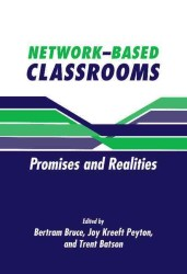 Network-Based Classrooms : Promises and Realities