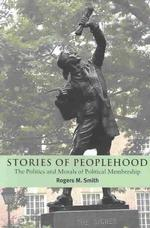 Stories of Peoplehood : The Politics and Morals of Political Membership (Contemporary Political Theory)