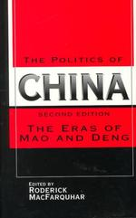The Politics of China : The Eras of Mao and Deng (2ND)