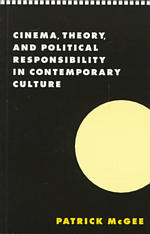 Cinema, Theory, and Political Responsibility in Contemporary Culture (Literature, Culture, Theory , No 24)