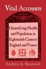 Vital Accounts : Quantifying Health and Population in Eighteenth-Century England and France (Cambridge Studies in the History of Medicine)