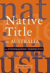 Native Title in Australia : An Ethnographic Perspective