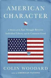 American Character : A History of the Epic Struggle between Individual Liberty and the Common Good -- Hardback
