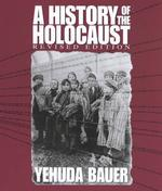 A History of the Holocaust (Single Title: Social Studies) (Revised)