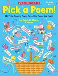 Pick a Poem!, Grades K-2 : 300+ Kid-Pleasing Poems for All the Topics You Teach, Grades K-2
