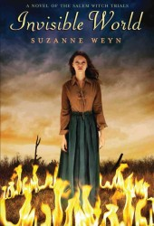 Invisible World : A Novel of the Salem Witch Trials (1ST)