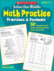 Solve-the-riddle Math Practice, Grades 3-5 : Fractions & Decimals: 50+ Reproducible Activity Sheets That Help Students Master Fraction & Decimal Skill (Workbook)