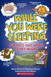 While You Were Sleeping : Fun Facts That Happen Every Night (Fun Facts) (1ST)