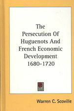 The Persecution of Huguenots and French Economic Development 1680-1720