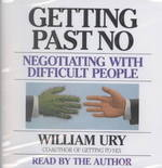 Getting Past No (2-Volume Set) : Negotiating in Difficult Situations (Abridged)