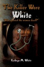 The Killer Wore White: Who Wanted the Women Dead?