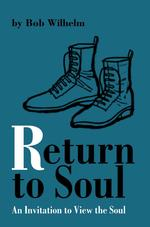 Return to Soul: An Invitation to View the Soul