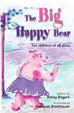 The Big Happy Bear: For Children of All Sizes