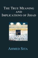 The True Meaning and Implications of Jihad